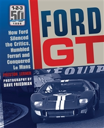 """Ford GT: How Ford Silenced the Critics, Humbled Ferrari and Conquered LeMans"" Book"