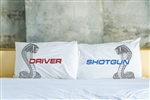 Driver and Shotgun Pillowcases