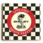 Live Fast, Drive Faster Wooden Sign